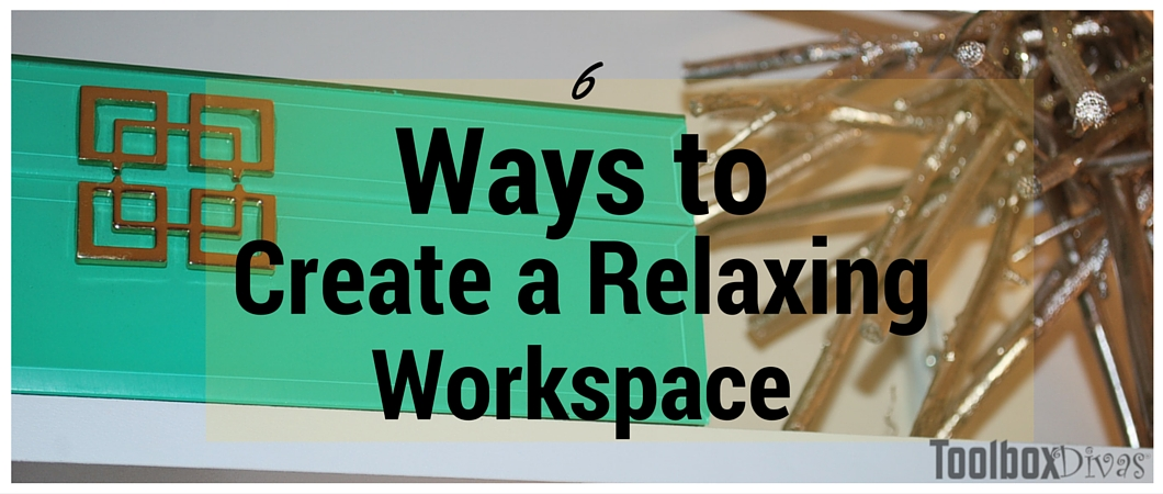 6 Ways to Create a Relaxing Workspace