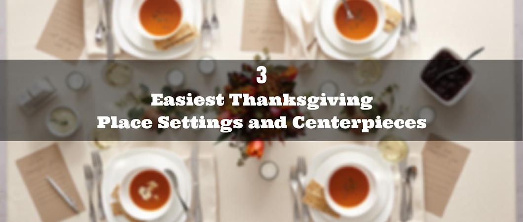 The 3 Easiest Thanksgiving Place Settings and Centerpieces