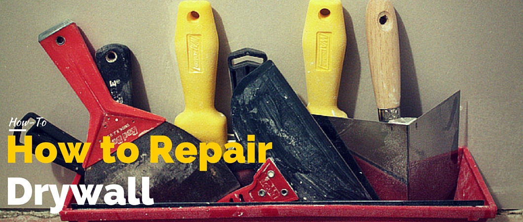 How to Easily Repair Drywall Damage in Your Home