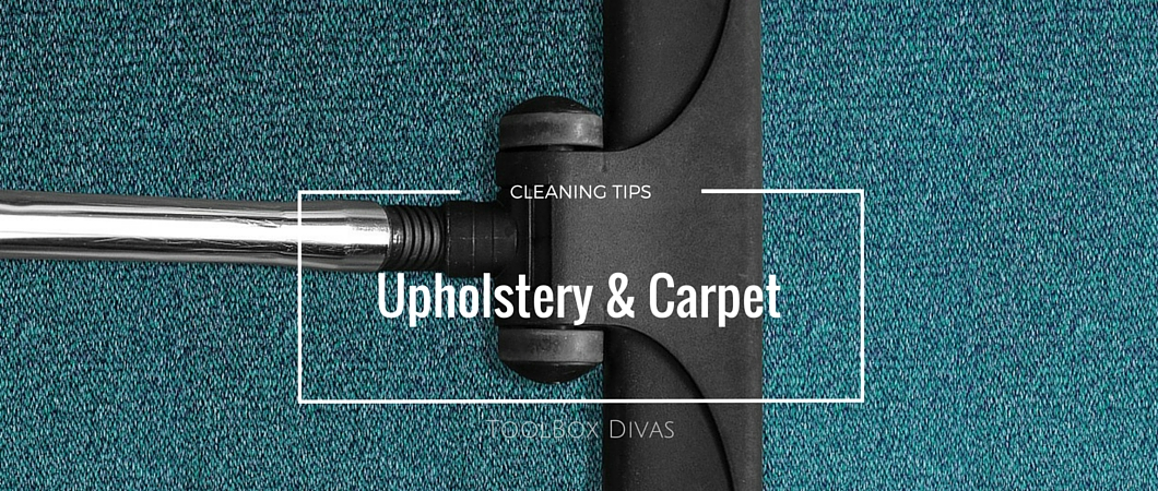 Upholstery & Carpet Cleaning Tips