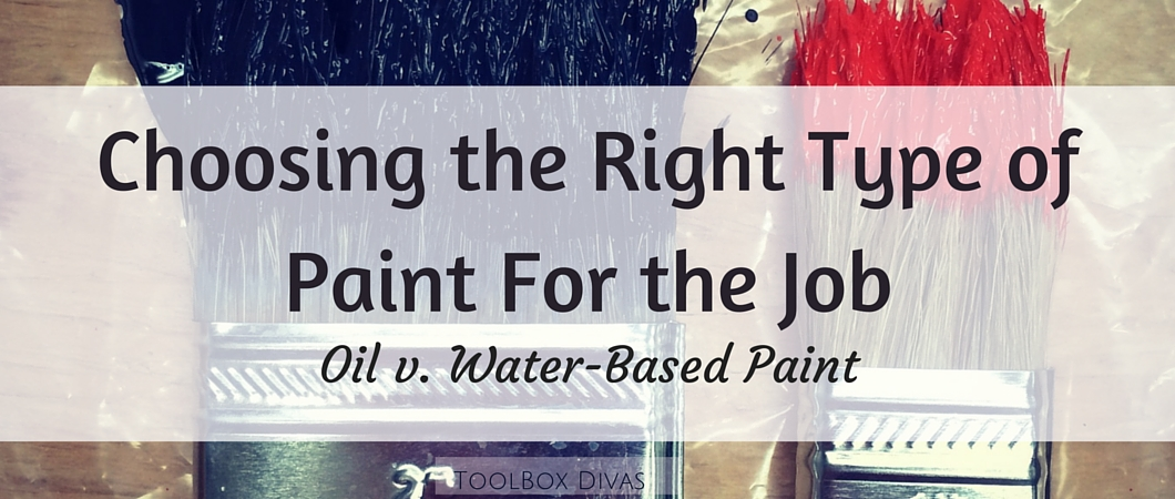 Choosing the Right Type of Paint For the Job