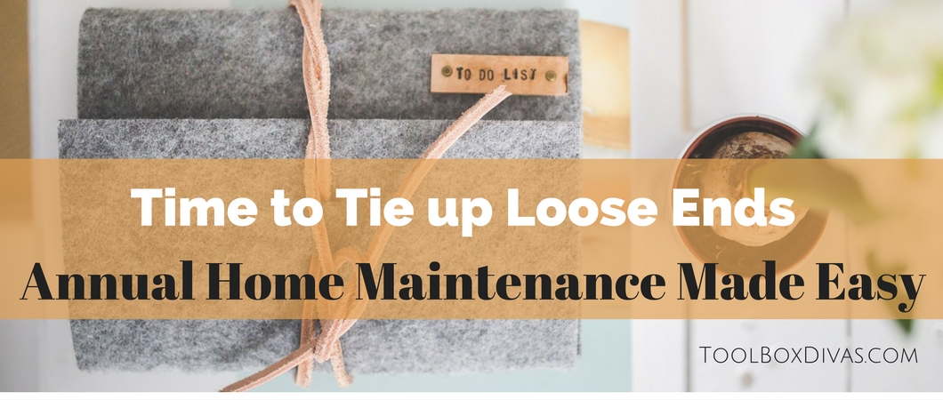 Time to Tie up Loose Ends: Annual Home Maintenance Calendar Setup Made Easy