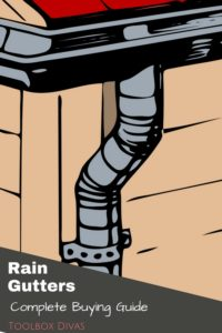 Rain Gutters Buying Guide - Toolbox Divas