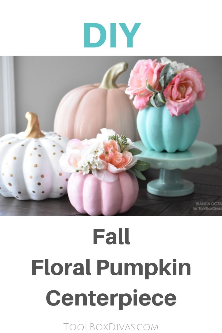 Fall Floral DIY Pumpkin Vase centerpiece ideas - @ToolBoxDivas