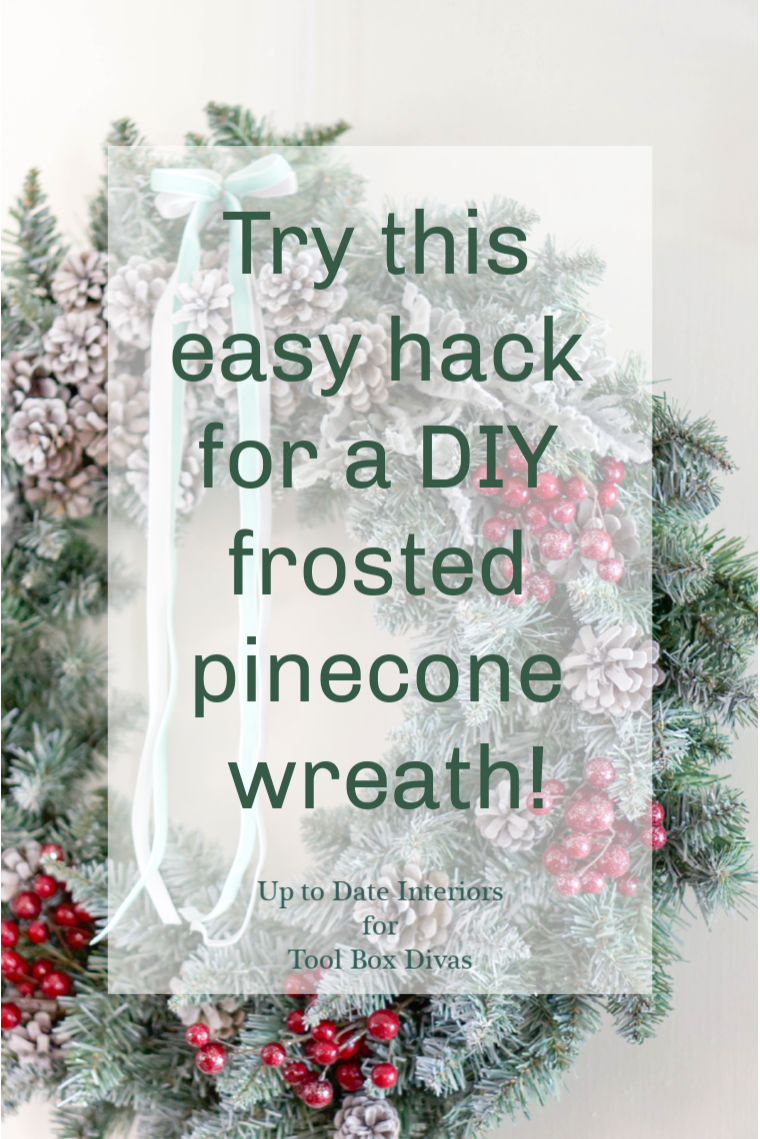 Winter Wreath ideas between Christmas and spring into the Winter Decorations @ToolBox Divas hack with frosted Pinecones